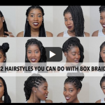 Hairstyles that you can do with box braids
