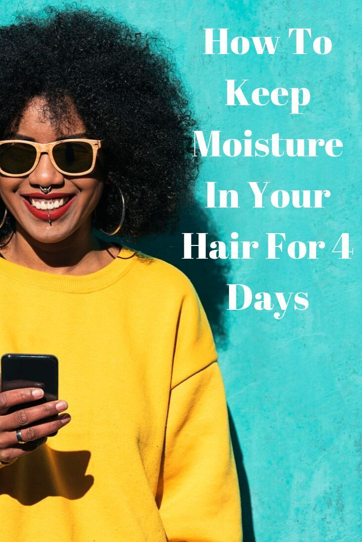How To Keep Natural Hair Moisturized For 4 Days — Coil Guide