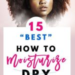 Moisturize Your Hair Instantly With These Tips