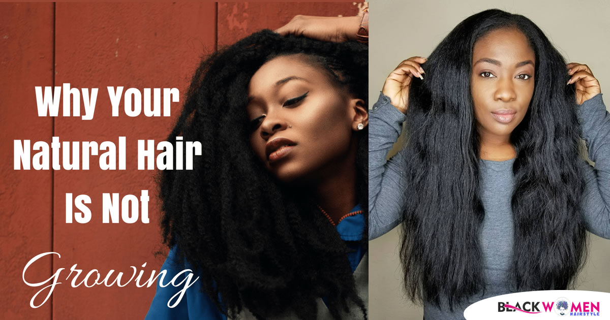 Why Our Natural Hair Doesn't Grow Fast?
